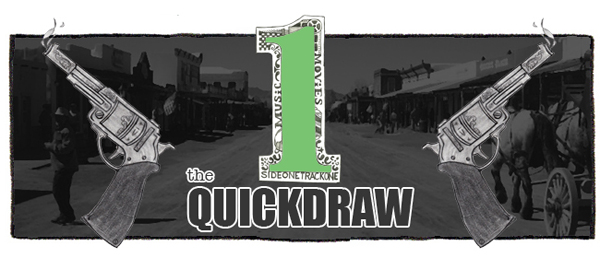 Quickdraw (Black Pistol Fire, Catcall, Pujol, Foxygen, How To Dress Well)